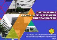 Daftar Alamat Kantor Pusat dan Daerah Lingkup Kementerian Pertanian Tahun 2019