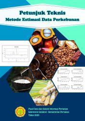Petunjuk Teknis Metode Estimasi Data Perkebunan