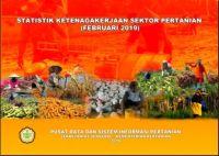 Statistik Ketenagakerjaan Sektor Pertanian tahun Februari 2019